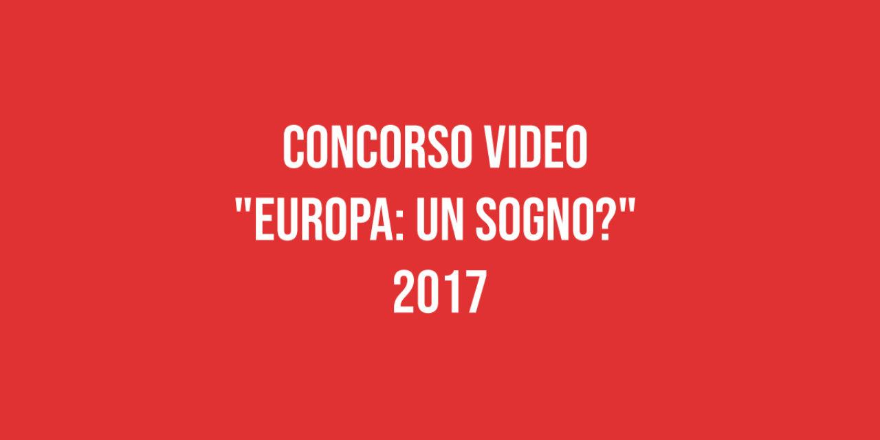 """Concorso video """"Europa: un sogno?"""" 2017"""
