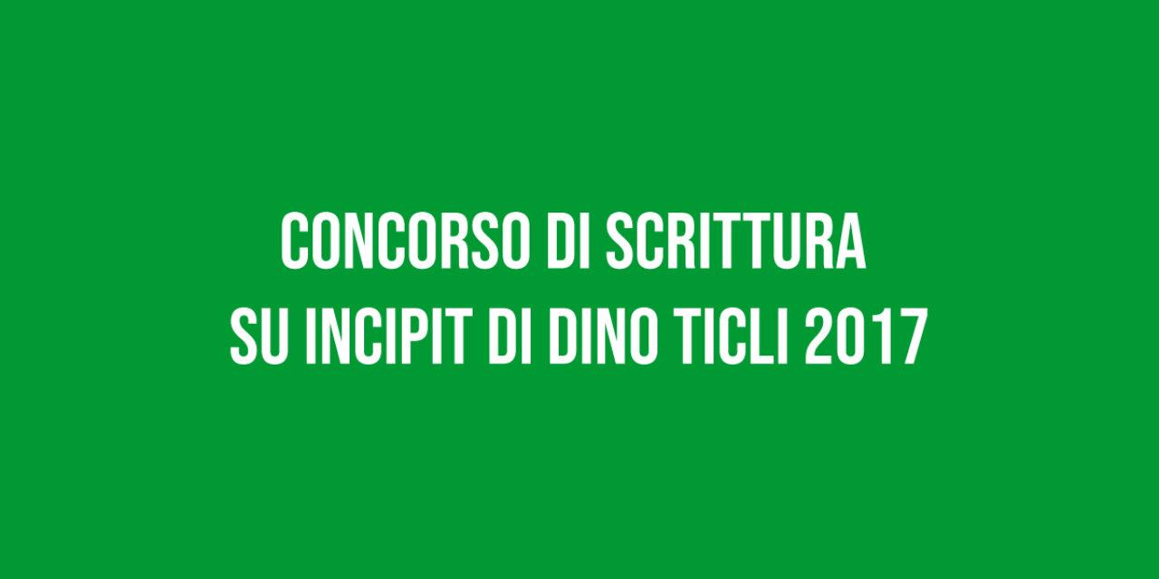 Concorso di scrittura su incipit di Dino Ticli 2017