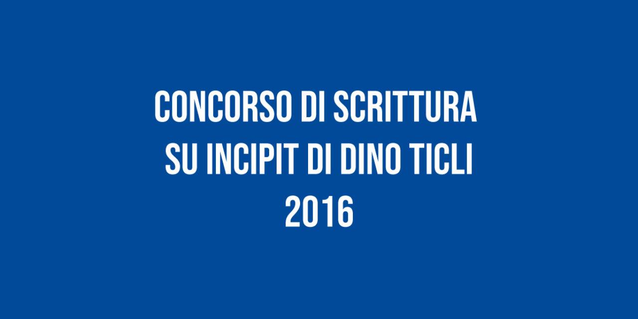 Concorso di scrittura su Incipit di Dino Ticli