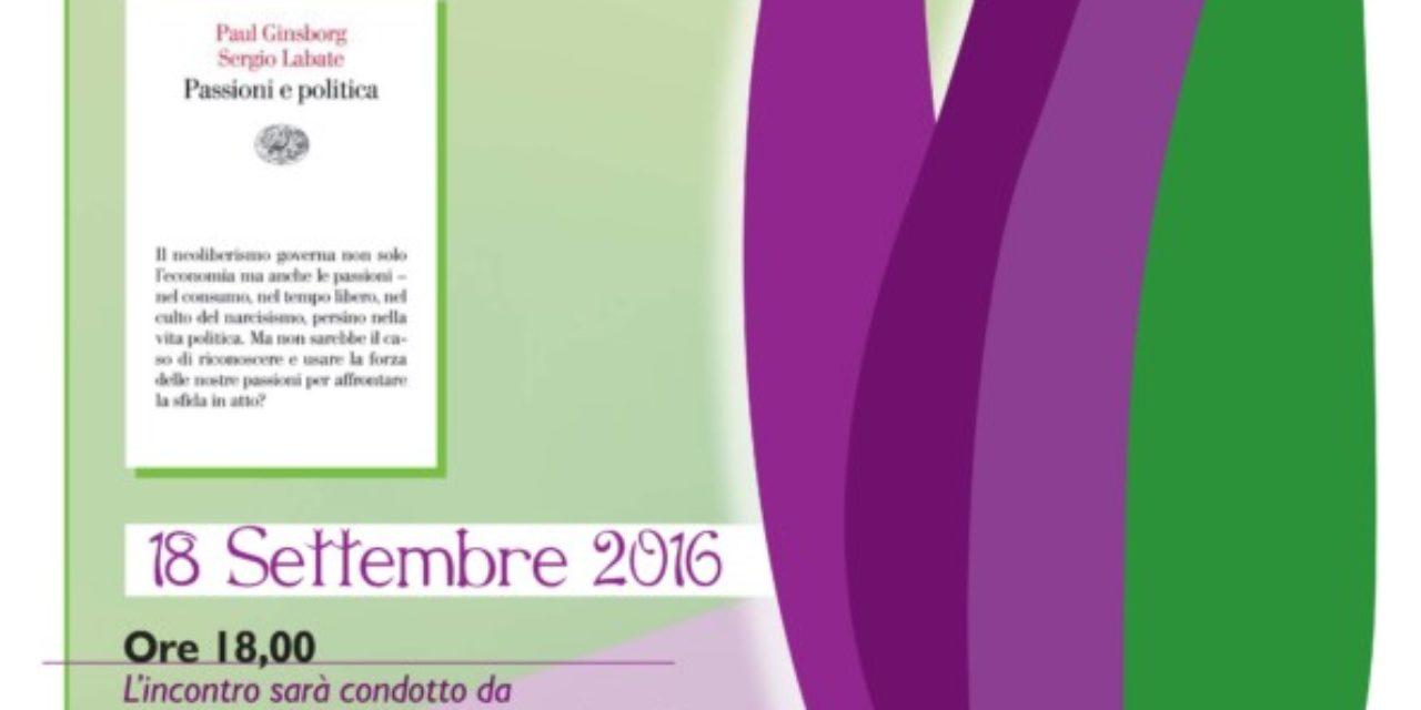 """P. Ginsborg e S. Labate presentano """"Passioni e politica"""" 2016"""