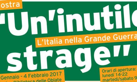 Mostra: Un'inutile strage. L'Italia nella Grande Guerra 2017