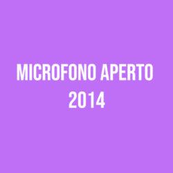 Microfono Aperto 2014