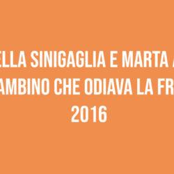 """Gabriella Sinigaglia e Marta Albani """"Il bambino che odiava la frutta"""" 2016"""
