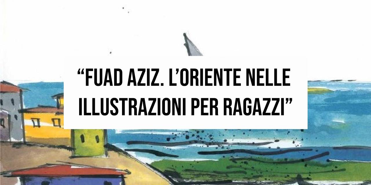 Fuad Aziz l'oriente nelle illustrazioni per ragazzi
